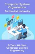 Computer System Organisation For Manipal University B.Tech 4th Sem Computer Science Engineering