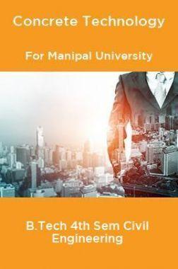 Concrete Technology For Manipal University B.Tech 4th Sem Civil Engineering