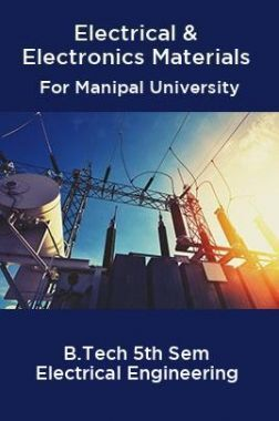 Electrical & Electronics Materials For Manipal University B.Tech 5th Sem Electrical Engineering