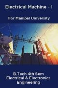 Electrical Machine-I For Manipal University B.Tech 4th Sem Electrical & Electronics Engineering