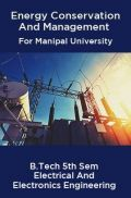 Energy Conservation And Management For Manipal University B.Tech 5th Sem Electrical And Electronics Engineering