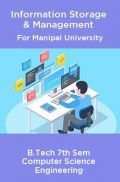 Information Storage & Management For Manipal University B.Tech 7th Sem Computer Science Engineering