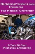 Mechanical Vibration & Noise Engineering For Manipal University B.Tech 7th Sem Mechanical Engineering