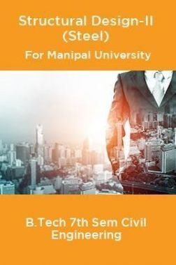 Structural Design-II (Steel) For Manipal University B.Tech 7th Sem Civil Engineering