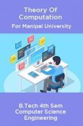 Theory Of Computation For Manipal University B.Tech 4th Sem Computer Science Engineering