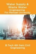 Water Supply & Waste Water Engineering For Manipal University B.Tech 4th Sem Civil Engineering
