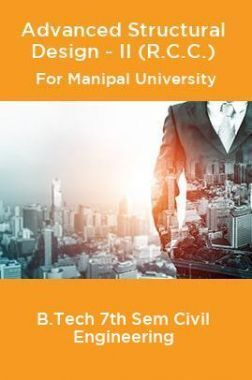 Advanced Structural Design-II (R.C.C) For Manipal University B.Tech 7th Sem Civil Engineering