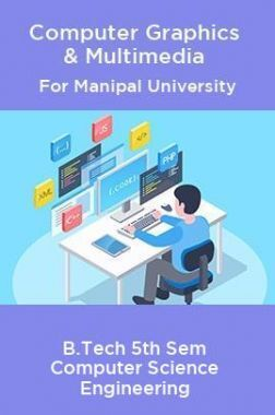 Computer Graphics & Multimedia For Manipal University B.Tech 5th Sem Computer Science Engineering