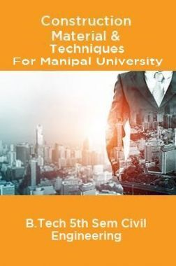 Construction Material & Techniques For Manipal University B.Tech 5th Sem Civil Engineering
