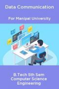Data Communication For Manipal University B.Tech 5th Sem Computer Science Engineering