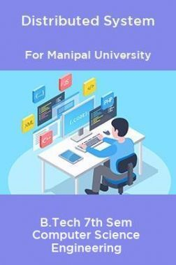 Distributed System For Manipal University B.Tech 7th Sem Computer Science Engineering
