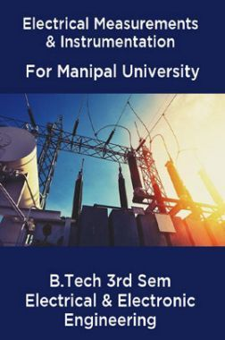 Electrical Measurements & Instrumentation For Manipal University B.Tech 3rd Sem Electrical & Electronic Engineering