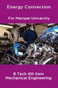 Energy Conversion For Manipal University B.Tech 4th Sem Mechanical Engineering