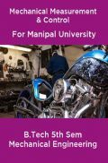 Mechanical Measurement & Control For Manipal University B.Tech 5th Sem Mechanical Engineering