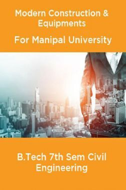 Modern Construction & Equipments For Manipal University B.Tech 7th Sem Civil Engineering