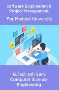 Software Engineering & Project Management For Manipal University B.Tech 6th Sem Computer Science Engineering
