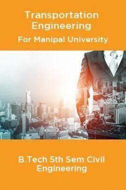 Transportation Engineering For Manipal University B.Tech 5th Sem Civil Engineering
