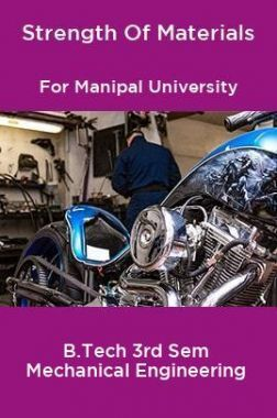 Strength Of Materials For Manipal University B. Tech 3rd Sem Mechanical Engineering