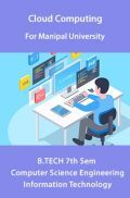 Cloud Computing  For Manipal University B.Tech 7th Sem Computer Science Engineering & Information Technology