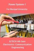 Power System-I For Manipal University B.Tech 4th Sem Electronics & Communication Engineering