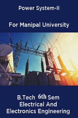 Power System-II For Manipal University B.Tech 6th Sem Electrical And Electronics Engineering