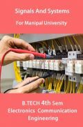 Signals And System For Manipal University B.Tech 4th Sem Electronics & Communication Engineering