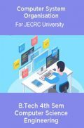 Computer System Organisation B.Tech 4th Sem Computer Science Engineering For JECRC University