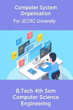 Download Computer System Organisation B Tech 4th Sem Computer Science Engineering For Jecrc University By Prepared By Top Faculties Of Jecrc University Pdf Online