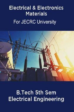 Electrical & Electronics Materials B.Tech 5th Sem Electrical Engineering For JECRC University