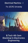 Electrical Machine-I B.Tech 4th Sem Electrical & Electronics Engineering For JECRC University