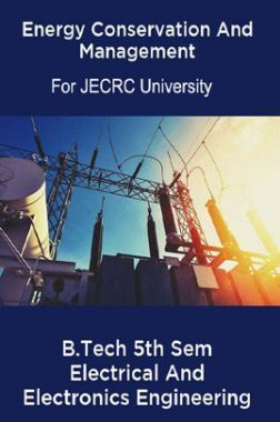Energy Conservation And Management B.Tech 5th Sem Electrical And Electronics Engineering For JECRC University