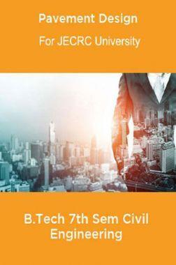 Pavement Design B.Tech 7th Sem Civil Engineering For JECRC University