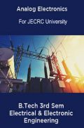 Analog Electronics B.Tech 3rd Sem Electrical & Electronic Engineering For JECRC University