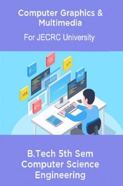 Computer Graphics & Multimedia B.Tech 5th Sem Computer Science Engineering For JECRC University