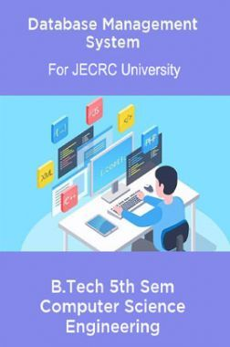 Database Management System B.Tech 5th Sem Computer Science Engineering For JECRC University