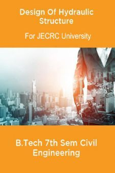 Design Of Hydraulic Structure B.Tech 7th Sem Civil Engineering For JECRC University