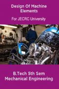 Design Of Machine Elements B.Tech 5th Sem Mechanical Engineering For JECRC University