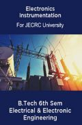 Electronics Instrumentation B.Tech 6th Sem Electrical & Electronic Engineering For JECRC University