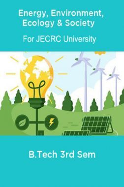 Energy, Environment, Ecology & Society B.Tech 3rd sem  For JECRC University