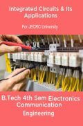 Integrated Circuits & Its Applications B.Tech 4th Sem Electronics Communication Engineering For JECRC University