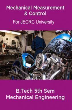 Mechanical Measurement & Control B.Tech 5th Sem Mechanical Engineering For JECRC University
