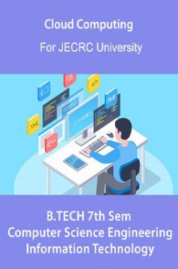 Cloud Computing  B.Tech 7th Sem Computer Science Engineering & Information Technology For JECRC University