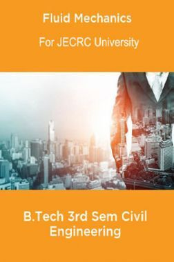 Fluid Mechanics B.Tech 3rd Sem Civil Engineering For JECRC University