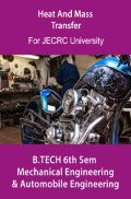 Heat And Mass Transfer B.Tech 6th Sem Mechanical Engineering & Automobile Engineering For JECRC University