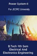 Power System-II B.Tech 6th Sem Electrical And Electronics Engineering For JECRC University