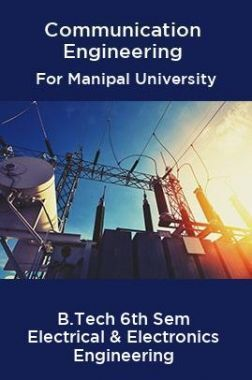 Communication Engineering For Manipal University B. Tech 6th Sem Electrical & Electronics Engineering