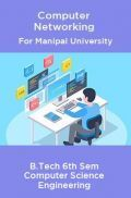 Computer Networking For Manipal University B. Tech 6th Sem Computer Science Engineering
