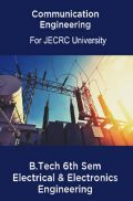 Communication Engineering For JECRC University B. Tech 6th Sem Electrical & Electronics Engineering