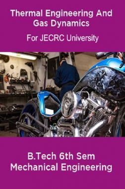 Thermal Engineering And Gas Dynamics For JECRC University B. Tech 6th Sem Mechanical Engineering