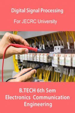 Digital Signal Processing For JECRC University B. Tech  6th Sem Electronics & Communication Engineering